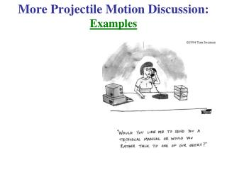 More Projectile Motion Discussion:  Examples