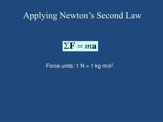 Applying Newton's Second Law