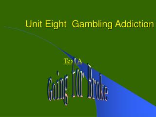 Unit Eight  Gambling Addiction