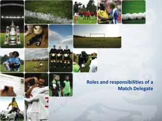 Roles and responsibilities of a Match Delegate