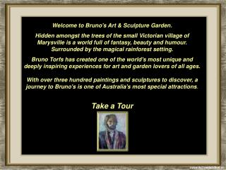 Welcome to Bruno's Art & Sculpture Garden.