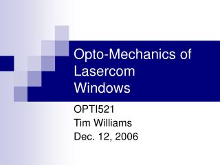 Opto-Mechanics of Lasercom Windows