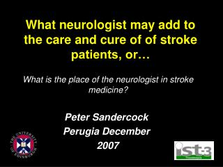 What neurologist may add to the care and cure of of stroke patients, or…