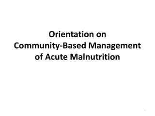 Orientation on  Community-Based Management of Acute Malnutrition