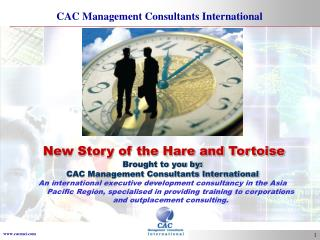 Brought to you by: CAC Management Consultants International An international executive development consultancy in the As