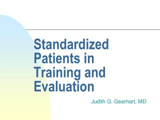 Standardized Patients in  Training  and Evaluation