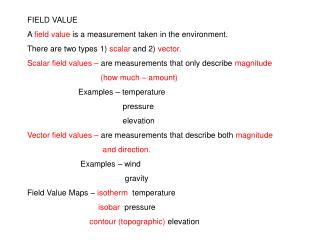 FIELD VALUE A  field value  is a measurement taken in the environment.