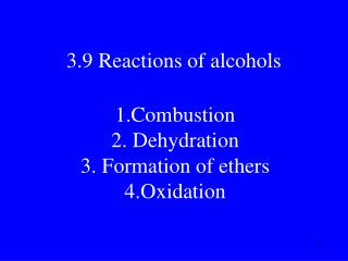 3.9 Reactions of alcohols