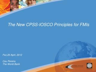 The New CPSS-IOSCO Principles for FMIs