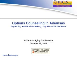 Options Counseling in Arkansas Supporting Individuals in Making Long Term Care Decisions