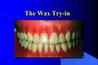 The Wax Try-in