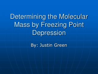 Determining the Molecular Mass by Freezing Point Depression