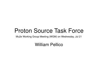 Proton Source Task Force
