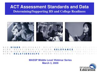 ACT Assessment Standards and Data Determining/Supporting HS and College Readiness