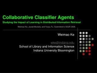 Weimao Ke wke@indiana School of Library and Information Science Indiana University Bloomington