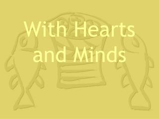 With Hearts  and Minds