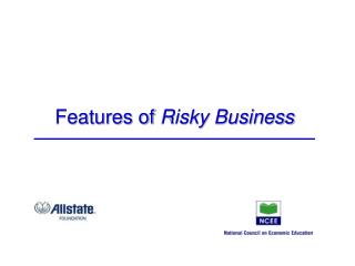 Features of  Risky Business