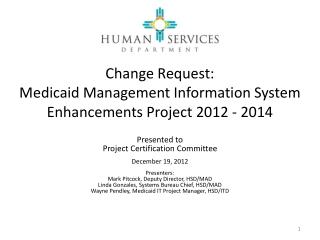 Change Request:  Medicaid  Management Information  System Enhancements Project 2012 - 2014