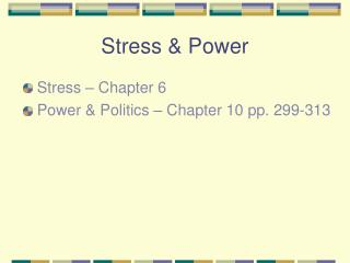 Stress & Power