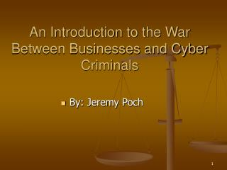 An Introduction to the War Between Businesses and Cyber Criminals