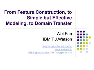 From Feature Construction, to Simple but Effective Modeling, to Domain Transfer