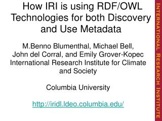 How IRI is using RDF/OWL Technologies for both Discovery and Use Metadata