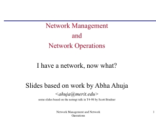 Network Management and Network Operations I have a network, now what?