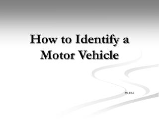 How to Identify a Motor Vehicle