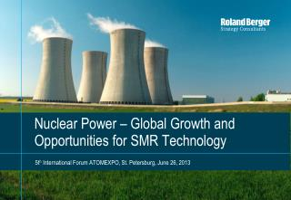 Nuclear Power – Global Growth and Opportunities for  SMR  Technology