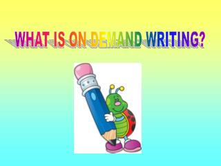 WHAT IS ON DEMAND WRITING?