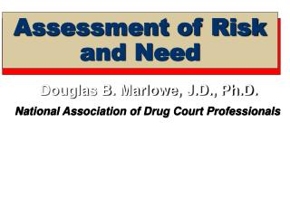 Assessment of Risk and Need