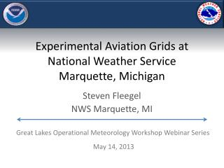 Experimental Aviation Grids at National Weather Service Marquette, Michigan