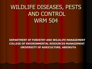 WILDLIFE DISEASES, PESTS  AND CONTROL WRM 504