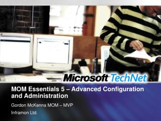 MOM Essentials 5 – Advanced Configuration and Administration