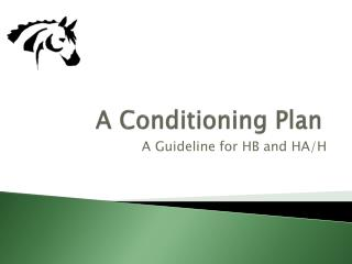 A Conditioning Plan