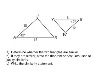 a)  Determine whether the two triangles are similar.