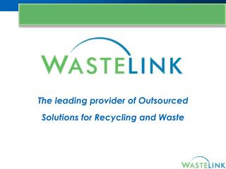 The leading provider of Outsourced Solutions for Recycling and Waste