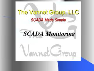 The  Vannet  Group, LLC SCADA Made Simple