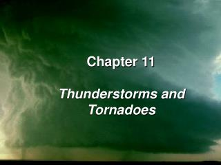 Chapter 11 Thunderstorms and Tornadoes