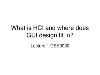 What is HCI and where does GUI design fit in?