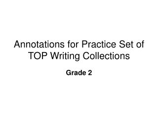 Annotations for Practice Set of TOP Writing Collections