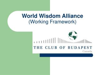 World Wisdom Alliance (Working Framework)