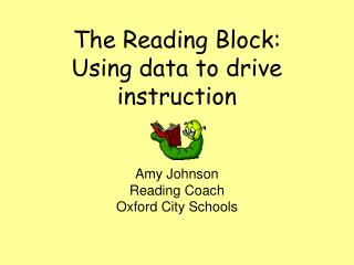 The Reading Block: Using data to drive instruction