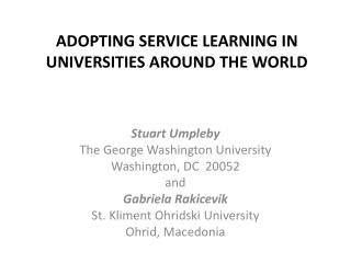 ADOPTING SERVICE LEARNING IN UNIVERSITIES AROUND THE WORLD