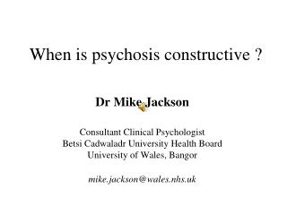When is psychosis constructive ?