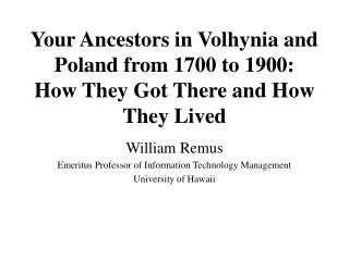 Your Ancestors in Volhynia and Poland from 1700 to 1900: How They Got There and How They Lived