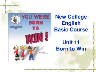 New College English  Basic Course Unit 11 Born to Win