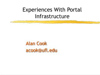 Experiences With Portal Infrastructure