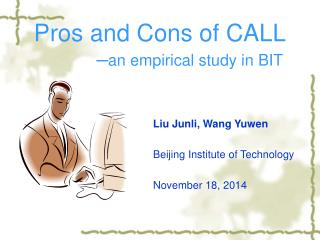 Pros and Cons of CALL ─ an empirical study in BIT