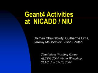 Geant4 Activities at  NICADD / NIU
